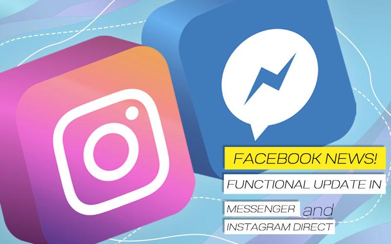 Новини від Facebook! Оновлення функціоналу Messenger і Instagram Direct.